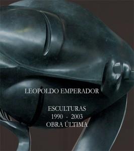 Leopoldo Emperador Esculturas 1990-2003